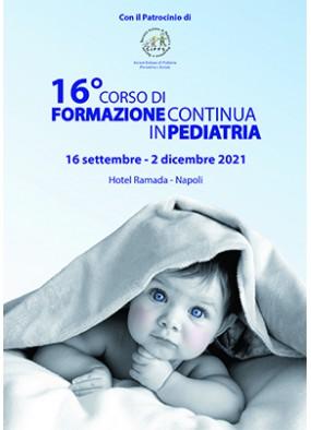 16 Corso di Formazione Continua in Pediatria 2021...