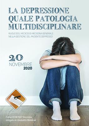 La depressione quale patologia multidisciplinare. Ruolo del medico di Medicina Generale nella gestione del paziente depresso