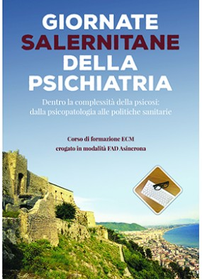 Giornate Salernitane della Psichiatria. Dentro la complessita della ps...