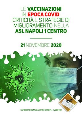 Le vaccinazioni in epoca Covid:  criticita' e strategie di miglioramento nella ASL Napoli 1 Centro