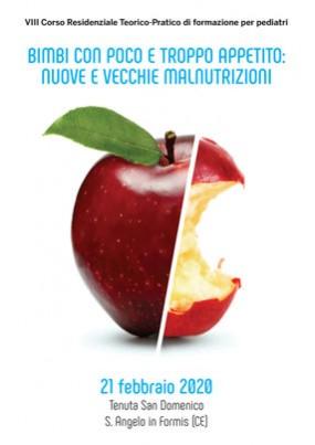 IX Corso Residenziale Teorico Pratico di formazione per pediatri Bimbi con poco e troppo appetito Nuove e vecchie malnutrizioni