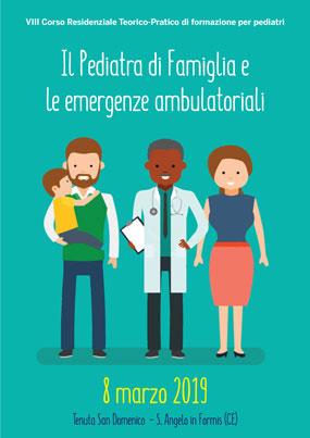 VIII Corso Residenziale Teorico-Pratico di formazione per pediatri Il Pediatra di Famiglia e le emergenze ambulatoriali