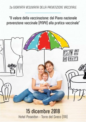 2a Giornata Vesuviana della Prevenzione Vaccinale. Il valore della vaccinazione: dal Piano nazionale prevenzione vaccinale (PNPV) alla pratica vaccinale