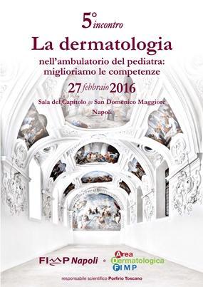 5 incontro La Dermatologia nell ambulatorio del pediatra Miglioriamo le competenze