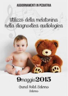 Aggiornamenti in Pediatria Utilizzo della melatonina nella diagnostica audiologica