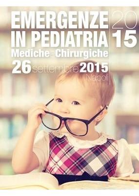 Emergenze in Pediatria Mediche e Chirurgiche 2015