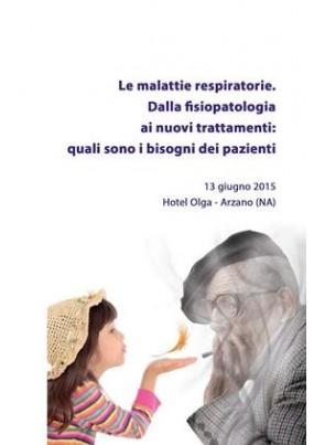 Le malattie respiratorie Dalla fisiopatologia ai nuovi trattamenti quali sono i bisogni dei pazienti