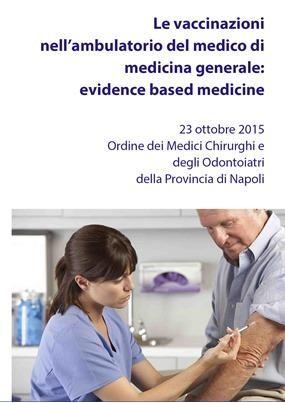 Le vaccinazioni nell ambulatorio del medico di medicina generale: evidence based medicine