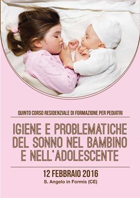 Quinto Corso Residenziale  di Formazione per Pediatri Igiene e problematiche del sonno nel bambino e nell adolescente
