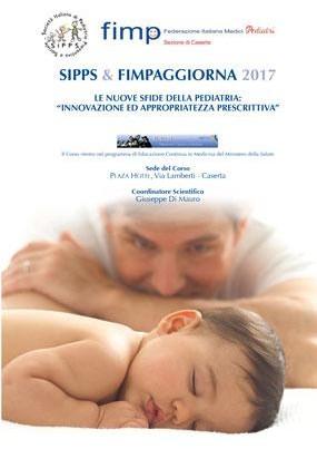 Sipps e Fimpaggiorna 2017 Le nuove sfide della Pediatria Innovazione ed appropriatezza prescrittiva