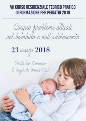 VII Corso Residenziale teorico pratico di formazione per pediatri 2018 Cinque problemi attuali nel bambino e nell adolescente