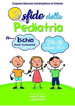 Congresso Nazionale Interdisciplinare di Pediatria. Le sfide della Pediatria a... Ischia 2021