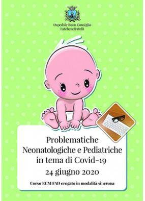 Problematiche Neonatologiche e Pediatriche in tema di Covid-19 ...