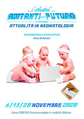 """...i """"Nostri"""" abitanti del futuro 2° edizione. Attualità in Neonatologia"""