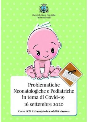 Problematiche Neonatologiche e Pediatriche in tema di Covid-19 16 sett...