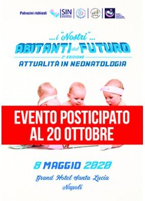 I Nostri abitanti del futuro. Attualità in Neonatologia ...