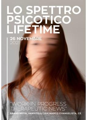 Lo spettro psicotico lifetime: work in progress - therapeutic news...